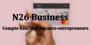 N26 Business - Le compte bancaire des auto-entrepreneurs